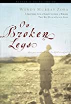 On Broken Legs: A Shattered Life, a Search…