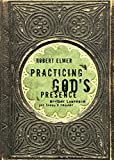 Lawrence: Practicing God's Presence: Brother Lawrence For Today's reader