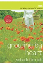 Growing by Heart: Scripture Memory for Women…