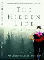The Hidden Life: Revelations from a Holy…