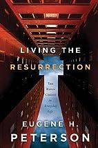 Living the Resurrection: The Risen Christ in…