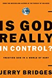 Bridges, Jerry: Is God Really in Control?: Trusting God in a World of Hurt