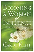 Becoming a Woman of Influence: Making a…