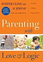 Parenting With Love And Logic by Foster W.…