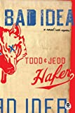 Hafer, Jedd: Bad Idea: A Novel With Coyotes