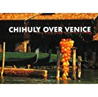 Chihuly over Venice by Dale Chihuly
