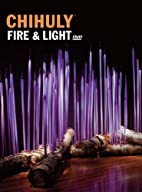 Chihuly Fire & Light [With DVD] by Dale…