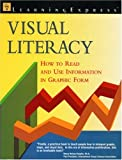 Weaver, Marcia: Visual Literacy: How to Read and Use Information in Graphic Form