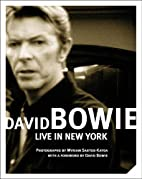 David Bowie: Live In New York by Myriam…
