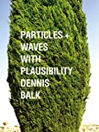 Particles Waves With Plausibility by Dennis…