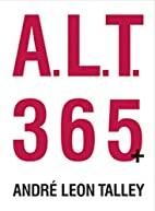 A.L.T. 365 by Andre Leon Talley