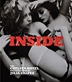 Inside: The Chelsea Hotel by Julia Calfee