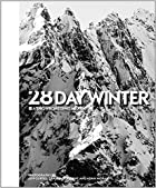 28 Day Winter: A Snowboarding Narrative by…
