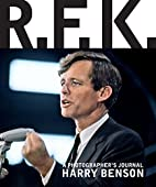 RFK: A Photographer's Journal by Harry…