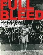 Full bleed : New York City skateboard…