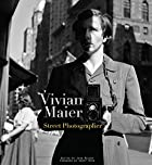 Vivian Maier: Street Photographer by Vivian…