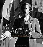 Vivian Maier: Street Photographer by Vivian…