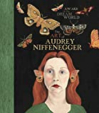 Niffenegger, Audrey: Awake in the Dream World: The Art of Audrey Niffenegger