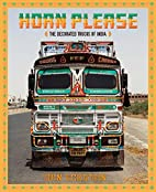 Horn Please: The Decorated Trucks of India…