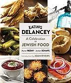 Eating Delancey: A Celebration of Jewish…
