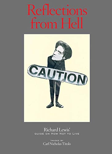 reflections-from-hell-richard-lewis-guide-on-how-not-to-live