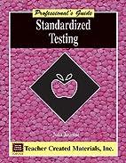 Standardized Testing: A Professional's…