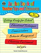 Jumbo Book of Teacher Tips and Timesavers by…