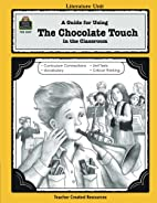 A Guide for Using The Chocolate Touch in the…