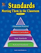 Standards: Meeting Them in the Classroom by…