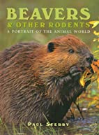Beavers & Other Rodents (Portrait of the…