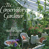 Anne Swithinbank: The Conservatory Gardener