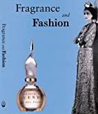 Fragrance and Fashion by The Editorial Team…