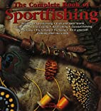 The Complete Book of Sportfishing by Goran…