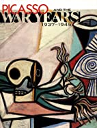 Picasso and the War Years, 1937-1945 by…