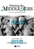 Rosenwein, Barbara H.: Debating the Middle Ages: Issues and Readings