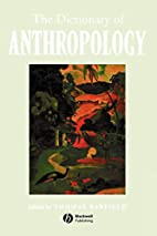 The Dictionary of Anthropology by Thomas J.…
