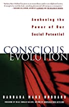 Conscious Evolution: Awakening Our Social…