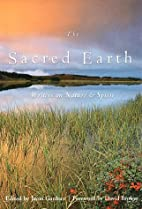 The Sacred Earth: Writers on Nature and…
