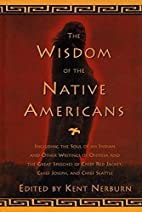 The Wisdom of the Native Americans by Kent…