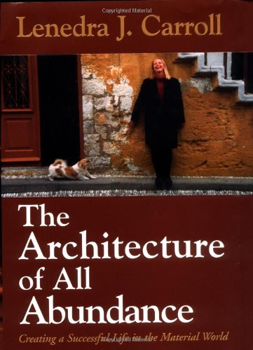 the-architecture-of-all-abundance-creating-a-successful-life-in-the-material-world
