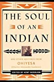 Nerburn, Kent: The Soul of an Indian: And Other Writings from Ohiyesa (Charles Alexander Eastman)