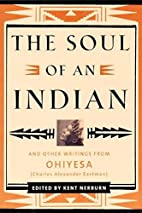 The Soul of an Indian 2 Ed: And Other…