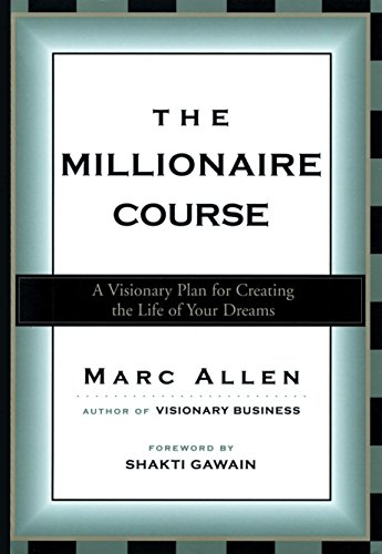 the-millionaire-course-a-visionary-plan-for-creating-the-life-of-your-dreams
