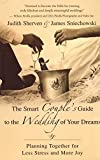 Sherven, Judith: The Smart Couple&#39;s Guide to the Wedding of Your Dreams: Planning Together for Less Stress And More Joy