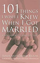 101 Things I Wish I Knew When I Got Married:…