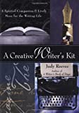 Judy Reeves: A Creative Writer's Kit: A Spirited Companion and Lively Muse for the Writing Life