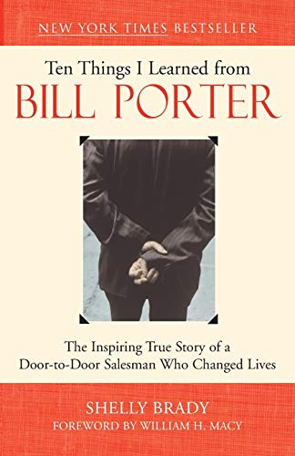 ten-things-i-learned-from-bill-porter-the-inspiring-true-story-of-the-door-to-door-salesman-who-changed-lives