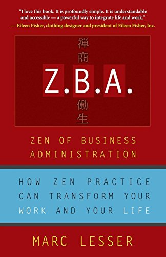 zba-zen-of-business-administration-how-zen-practice-can-transform-your-work-and-your-life