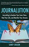 Grason, Sandy: Journalution: Journaling to Awaken Your Inner Voice, Heal Your Life, and Manifest Your Dreams