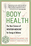 McCartney, Francesca: Body Of Health: The New Science of Intuition Medicine for Energy & Balance